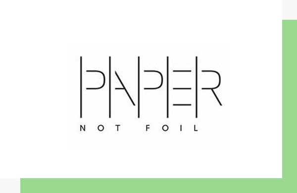 Paper Not Foil
